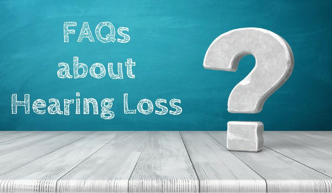 Hearing Loss FAQs